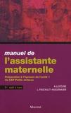 Annick Lefèvre et Lucie Foucault-Haguenauer - Manuel de l'assistante maternelle - Préparation à l'épreuve de l'unité 1 du CAP Petite enfance.