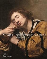 Annick Lemoine et Adeline Collange-Perugi - Nicolas Régnier (v.1588-1667), l'homme libre.