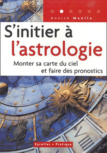 Annick Maëlle - S'initier à l'astrologie.