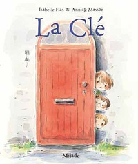 Annick Masson et Isabelle Flas - La clé.