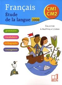 Annick Mauffrey et Isdey Cohen - Francais CM1-CM2 - Etude de la langue.