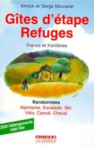 Annick Mouraret et Serge Mouraret - GITES D'ETAPE REFUGES. - France et frontières, Randonnées, alpinisme, escalade, ski, vélo, canoë, cheval.