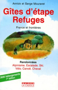 Annick Mouraret et Serge Mouraret - GITES D'ETAPES ET REFUGES. - 7ème édition.