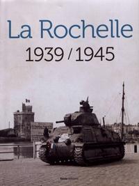 Annick Notter - La Rochelle 1939/1945.