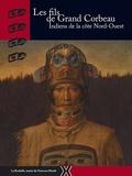 Annick Notter et Quentin Ehrmann-Curat - Le fils de Grand Corbeau - Indiens de la côte Nord-Ouest.