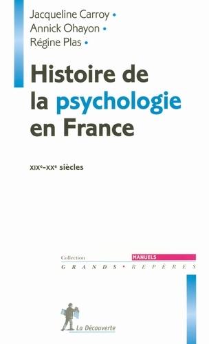 Histoire de la psychologie en France. XIXe-XXe siècles