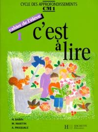 Annick Pasquale et Norbert Babin - Cycle des approfondissements CM1 C'est à lire - Cahier de l'élève 1. Edition 1991.