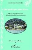 Annick Pouira Lombardini - Une politique pour Dieu - Influence de l'Eglise protestante du Tahiti colonial à la Polynésie autonome.