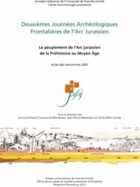 Annick Richard et François Schifferdecker - Deuxièmes Journées Archéologiques Frontalières de l'Arc Jurassien - Le peuplement de l'Arc Jurassien de la Préhistoire au Moyen Age.