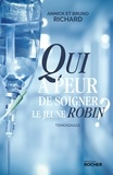 Annick Richard et Bruno Richard - Qui a peur de soigner le jeune Robin ?.