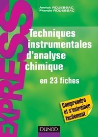 Annick Rouessac et Francis Rouessac - Techniques instrumentales d'analyse chimique en 23 fiches.