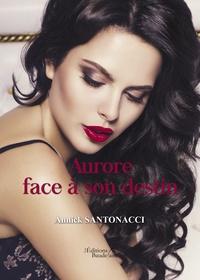Annick Santonacci - Aurore face à son destin.