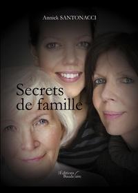 Annick Santonacci - Secrets de famille.