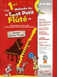 """Annick Sarrien-Perrier - La première méthode du """"Tout petit flûté"""" - Avec des comptines françaises en duos. 1 CD audio"""