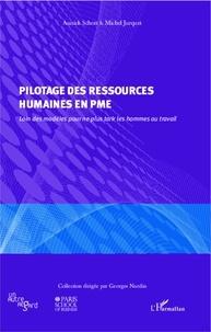 Annick Schott et Michel Jurquet - Pilotage des ressources humaines en PME - Loin des modèles pour ne plus tarir les hommes au travail.