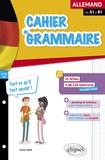 Annick Sibué - Cahier de grammaire allemande de A1 à B1 - Fiches et exercices - Tout ce qu'il faut savoir.
