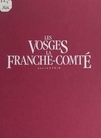 Annick Stein et  Collectif - Les Vosges, la Franche-Comté.