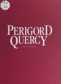 Annick Stein et  Collectif - Périgord, Quercy.