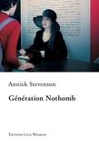 Annick Stevenson - Génération Nothomb - Roman inspiré de faits réels.