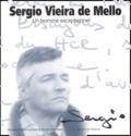 Annick Stevenson et George Gordon-Lennox - Sergio Vieira de Mello - Un homme exceptionnel.