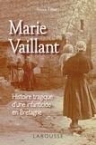 Annick Tillier - Marie Vaillant - le destin tragique d'une infanticide en Bretagne.