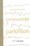 Annick Tournier - Corps à corps avec Parkinson.