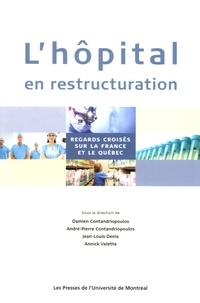 Annick Valette et André-Pierre Contandriopoulos - L'hôpital en restructuration - Regards croisés sur la France et le Québec.