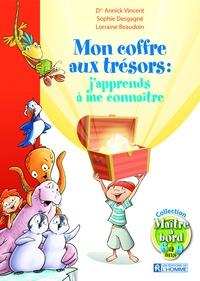 Annick Vincent et Sophie Desgagne - Mon coffre aux trésors - J'apprends à me connaître.