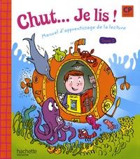 Annick Vinot - Chut ... Je lis ! CP, cycle 2 - Tome 1, Manuel d'apprentissage de la lecture.