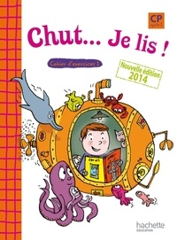 Annick Vinot et Jacques David - Chut... Je lis ! CP - Cahier d'exercices 1.