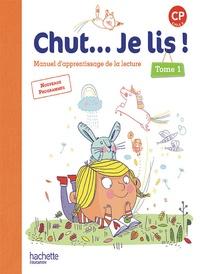 Annick Vinot et Jacques David - Chut ... Je lis ! CP, cycle 2 - Manuel d'apprentissage de la lecture, Tome 1.