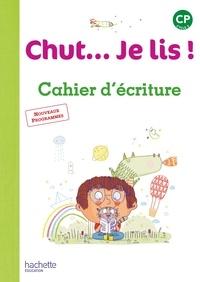 Annick Vinot et Jacques David - Chut... Je lis ! CP - Cahier d'écriture.