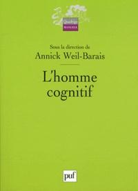 Annick Weil-Barais - L'homme cognitif.