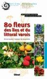 Annie Aboucaya - 80 Fleurs des îles et du littoral varois.