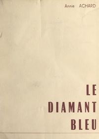 Annie Achard - Le diamant bleu.