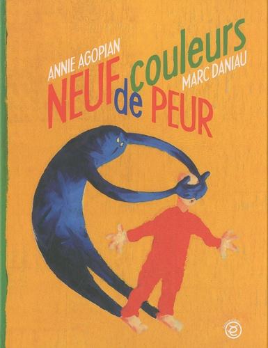 Annie Agopian et Marc Daniau - Neuf couleurs de peur.