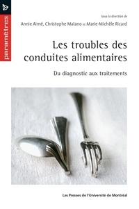 Annie Aimé et Christophe Maïano - Les troubles des conduites alimentaires - Du diagnostic aux traitements.