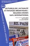 Annie Allain et Marc Gladieux - Lecture(s) de l'actualité et paysages médiatiques : regards croisés sur l'international.