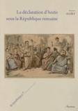 Annie Allély - La déclaration d'hostis sous la République romaine.