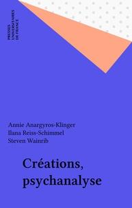 Annie Anargyros-Klinger et  Collectif - Créations, psychanalyse.