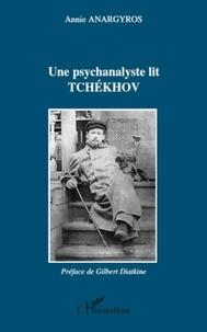 Annie Anargyros - Une psychanalyste lit Tchékov.