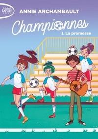 Championnes Tome 1 - Annie Archambault | Showmesound.org