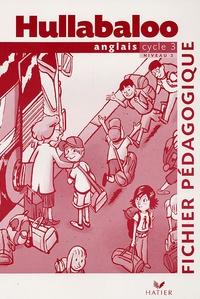 Annie Ariès-Delâge et Laurent Héron - Hullabaloo Cycle 3 Niveau 2 Fichier pédagogique.