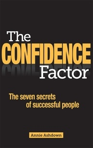 Annie Ashdown - The Confidence Factor - The seven secrets of successful people.