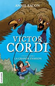 Annie Bacon - L'escouade fiasco  : La grande évasion - Victor Cordi, Cycle 2, livre 2.