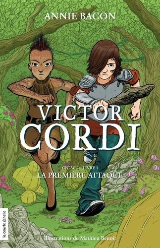 La première attaque  La première attaque. Victor Cordi, cycle 2, livre 1