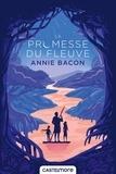 Annie Bacon - La Promesse du fleuve.