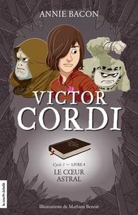 Annie Bacon et Mathieu Benoit - L'escouade fiasco  : Le coeur astral - Victor Cordi,  tome 4.