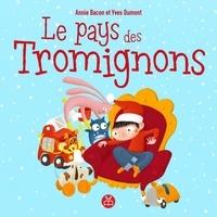 Annie Bacon et Yves Dumont - Le pays des Tromignons.