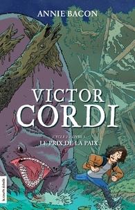 Annie Bacon et Mathieu Benoit - L'escouade fiasco  : Le prix de la paix - Victor Cordi, cycle 2, livre 3.
